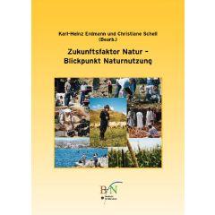 Zukunftsfaktor Natur - Blickpunkt Naturnutzung