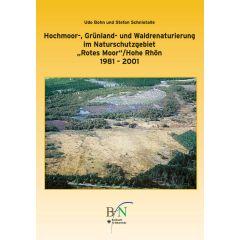 """Hochmoor-, Grünland- und Waldnaturierung im Naturschutzgebiet """"Rotes Moor"""" / Hohe Rhön 1981-2001."""