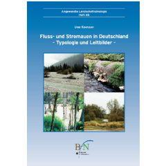 ALÖ Heft 65: Fluss- und Stromauen in Deutschland. Typologie und Leitbilder