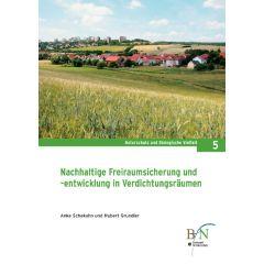 NaBiV Heft 5: Nachhaltige Freiraumsicherung und -entwicklung in Verdichtungsräumen