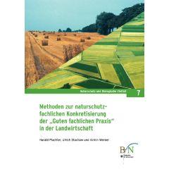 """NaBiV Heft 7: Methoden zur naturschutzfachlichen Konkretisierung der """"Guten fachlichen Praxis"""" in der Landwirtschaft"""