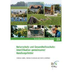 NaBiV Heft 23: Naturschutz  und Gesundheitsschutz: Identifikation gemeinsamer Handlungsfelder