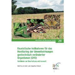NaBiV Heft 29: Faunistische Indikatoren für das Monitoring der Umweltwirkungen gentechnisch veränderter Organismen. (GVO)