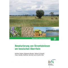 NaBiV Heft 31: Renaturierung von Stromtalwiesen am hessischen Oberrhein