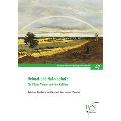 NaBiV Heft 47: Heimat und Naturschutz. Die Vilmer Thesen und ihre Kritiker.