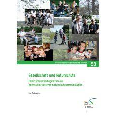 NaBiV Heft 53: Gesellschaft und Naturschutz. Empirische Grundlagen für eine lebensstilorientierte Naturschutzkommunikation