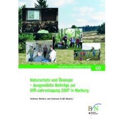 NaBiV Heft 60: Naturschutz und Ökologie - ausgewählte Beiträge zur GfÖ-Jahrestagung 2007 in Marburg
