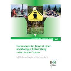 NaBiV Heft 67: Naturschutz im Kontext einer nachhaltigen Entwicklung. Ansätze, Konzepte, Strategien.