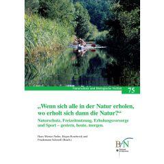 """NaBiV Heft 75:""""Wenn sich alle in der Natur erholen, wo erholt sich dann die Natur?"""""""