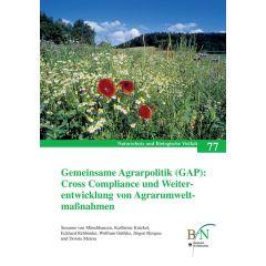 NaBiV Heft 77: Gemeinsame Agrarpolitik (GAP): Cross Compliance und Weiterentwicklung von Agrarumweltmaßnahmen