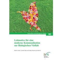 NaBiV Heft 80: Leitmotive für eine moderne Kommunikation zur Biologischen Vielfalt