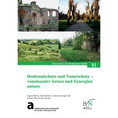 NaBiV Heft 81: Denkmalschutz und Naturschutz - voneinander lernen und Synergien nutzen