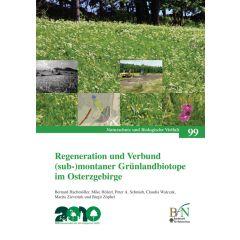 NaBiV Heft 99: Regeneration und Verbund (sub-) montaner Grünlandbiotope im Osterzgebirge