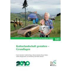 NaBiV Heft 103: Kulturlandschaft gestalten - Grundlagen und Arbeitsmaterial (2 Bände)