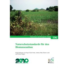 NaBiV Heft 106: Naturschutzstandards für den Biomasseanbau