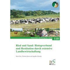 NaBiV Heft 110: Ried und Sand. Biotopverbund und Restitution durch extensive Landbewirtschaftung.