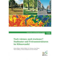 NaBiV Heft 111: Noch wärmer, noch trockener? Stadtnatur und Freiraumstrukturen im Klimawandel.
