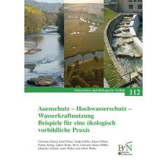 NaBiV Heft 112: Auenschutz - Hochwasserschutz - Wasserkraftnutzung. Beispiele für eine ökologisch vorbildliche Praxis.