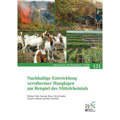 NaBiV Heft 121: Nachhaltige Entwicklung xerothermer Hanglagen am Beispiel des Mittelrheintals
